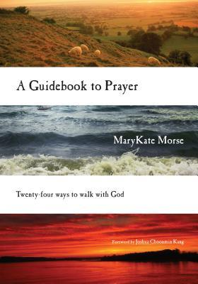 A Guidebook to Prayer: Twenty-Four Ways to Walk with God (ePUB)