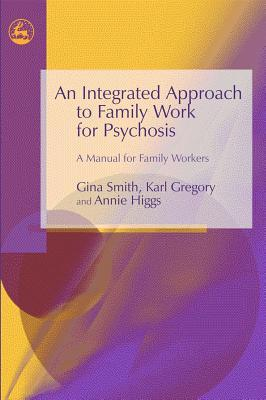 An Integrated Approach to Family Work for Psychosis: A Manual for Family Workers