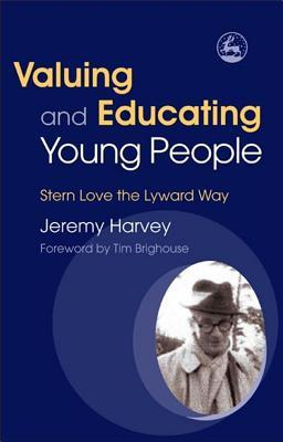 Valuing and Educating Young People: Stern Love the Lyward Way