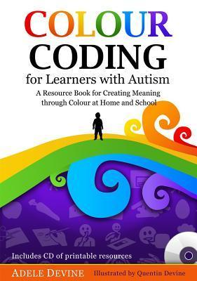 Colour Coding for Learners with Autism: A Resource Book for Creating Meaning through Colour at Home and School