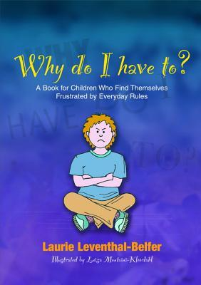why-do-i-have-to-a-book-for-children-who-find-themselves-frustrated-by-everyday-rules