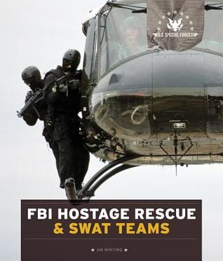 U.S. Special Forces: FBI Hostage Rescue & SWAT Teams