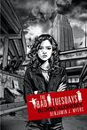 Blood Alchemy (The Bad Tuesdays, #3)