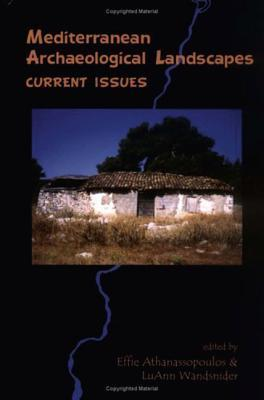 Download and Read online Mediterranean Archaeological Landscapes: Current Issues books