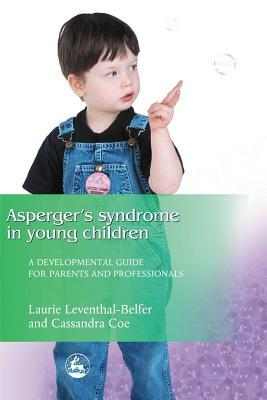 asperger-syndrome-in-young-children-a-developmental-approach-for-parents-and-professionals
