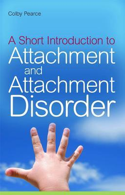 A Short Introduction to Attachment and Attachment Disorder