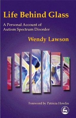 life-behind-glass-a-personal-account-of-autism-spectrum-disorder