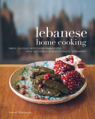Lebanese home cooking simple delicious mostly vegetarian lebanese home cooking simple delicious mostly vegetarian recipes from the founder of beiruts souk el tayeb market by kamal mouzawak forumfinder Images