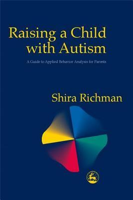 raising-a-child-with-autism-a-guide-to-applied-behavior-analysis-for-parents