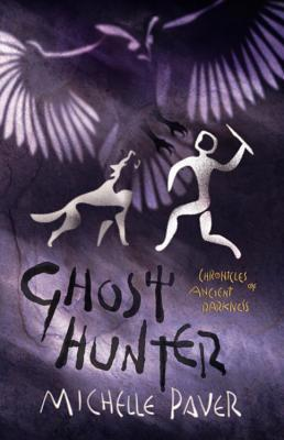 Ghost Hunter by Michelle Paver