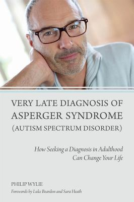 Very Late Diagnosis of Asperger Syndrome (Autism Spectrum Disorder): How Seeking a Diagnosis in Adulthood Can Change Your Life