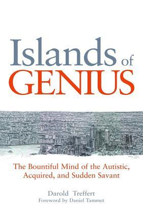 Islands of Genius: The Bountiful Mind of the Autis...