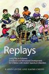 Replays: Using Play to Enhance Emotional and Behavioural Development for Children with Autism Spectrum Disorders
