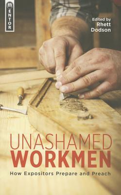Unashamed Workmen: How Expositors Prepare and Preach (ePUB)