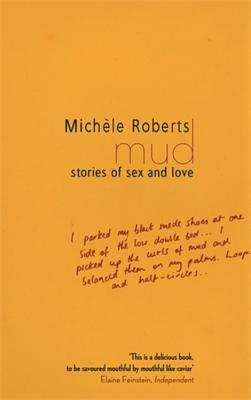 mud-stories-of-sex-and-love-michele-roberts