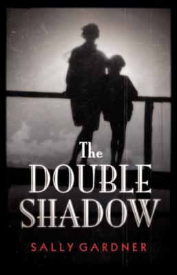 The Double Shadow by Sally Gardner