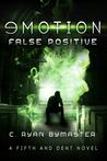 eMOTION: False Postive (Fifth and Dent #3)