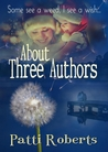 About Three Authors by Patti Roberts
