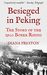 Besieged in Peking: The Story Of The 1900 Boxer Rising