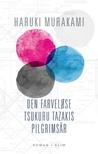 Den farveløse Tsukuru Tazakis pilgrimsår by Haruki Murakami
