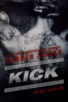 Kick (Savage Saints MC, #1)