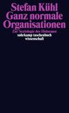 Ganz normale Organisationen - Zur Soziologie des Holocaust