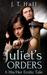 Juliet's Orders