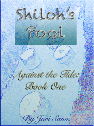Shiloh's Pool: Against the Tide (Book One)