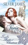 Faerie Faith by Silver James