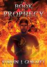 The Book of Prophecy by Steven J.  Guscott