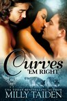 Curves 'em Right by Milly Taiden