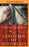 Language of Hoofbeats, The by Catherine Ryan Hyde
