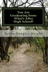 You Are Graduating Soon: What's After High School?