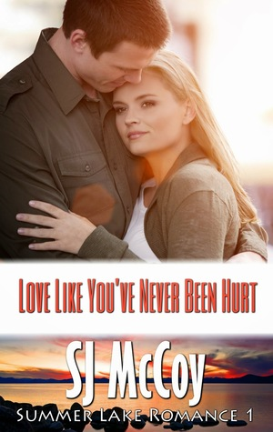 Love like You've Never Been Hurt (Summer Lake, #1)