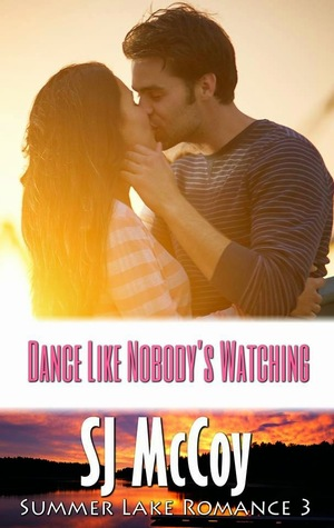 Dance like Nobody's Watching (Summer Lake, #3)