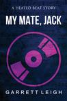 My Mate Jack by Garrett Leigh