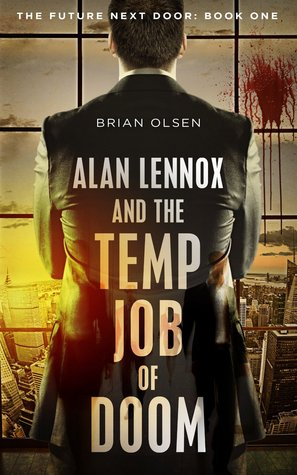 Alan Lennox and the Temp Job of Doom (The Future Next Door, #1) by Brian Olsen