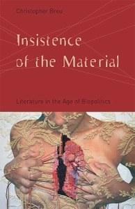 Insistence of the Material: Literature in the Age of Biopolitics