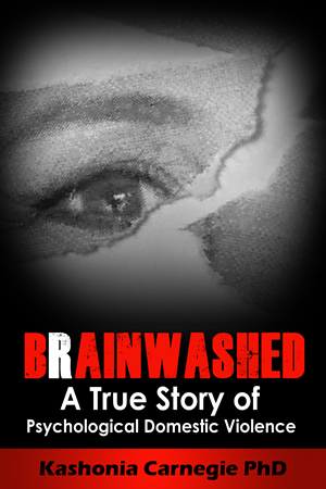 Brainwashed: A True Story of Psychological Domestic Violence