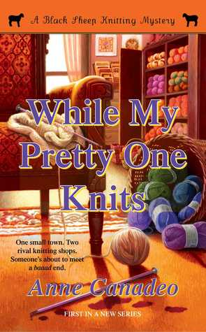 While My Pretty One Knits (Black Sheep Knitting Mysteries, #1)