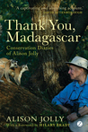 Thank You, Madagascar: Conservation Diaries of Alison Jolly by Alison Jolly cover image