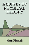 A Survey of Physical Theory by Max Planck