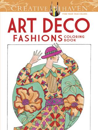 Creative Haven Art Deco Fashions Coloring Book By Ming Ju Sun