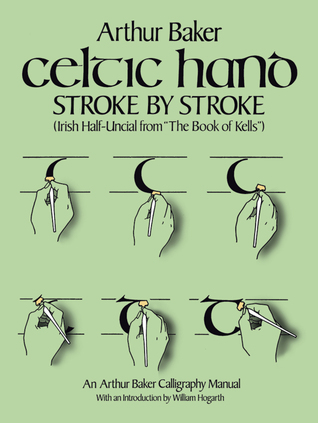 "Celtic Hand Stroke by Stroke (Irish Half-Uncial from ""The Boo... by Arthur Baker"