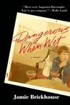 Dangerous When Wet: A Memoir of Booze, Sex, and My Mother