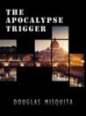The Apocalypse Trigger