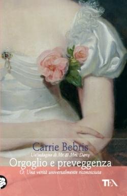Orgoglio e preveggenza o Una verità universalmente riconosciuta by Carrie Bebris