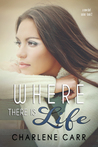 Where There Is Life (A New Start, #2)