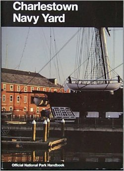 Charleston Navy Yard: Boston National Historical Park, Massachusetts: Boston National Historical Park, Massachusetts