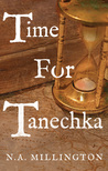 Time for Tanechka by N.A. Millington